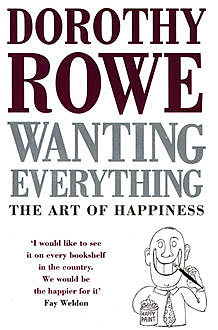 Wanting Everything, Dorothy Rowe