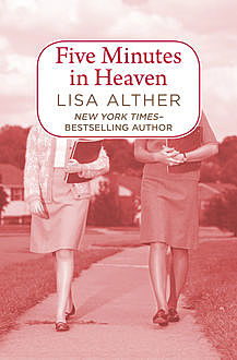 Five Minutes in Heaven, Lisa Alther
