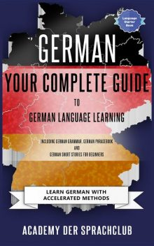 German Your Complete Guide To German Language Learning, Adacemy Der Sprachclub