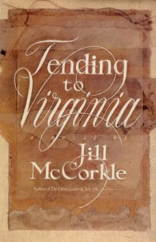 Tending to Virginia, Jill McCorkle