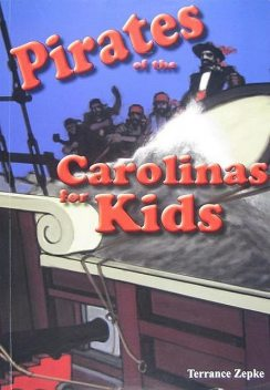Pirates of the Carolinas for Kids, Terrance Zepke