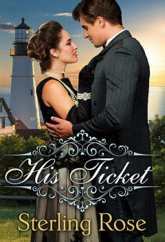 His Ticket, Sterling Rose