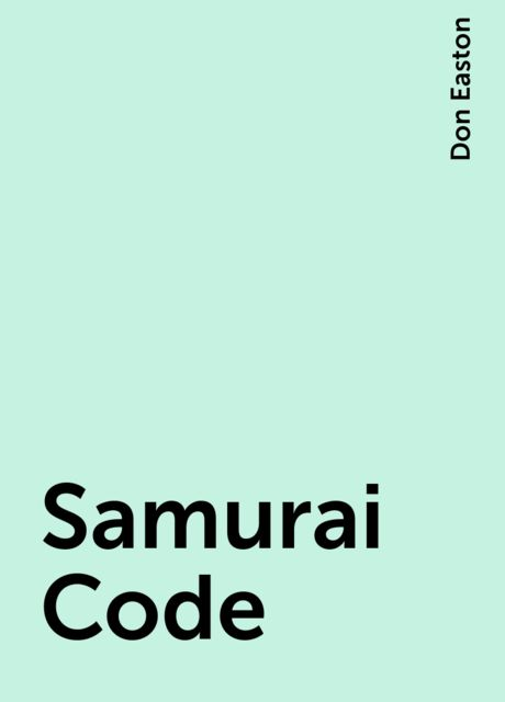 Samurai Code, Don Easton