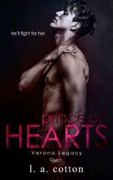 Verona Legacy #1: Prince of Hearts, L.A. Cotton
