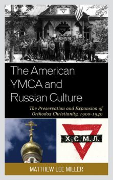 The American YMCA and Russian Culture, Matthew Miller