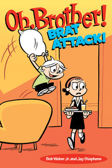 Oh, Brother! Brat Attack, Bob Weber