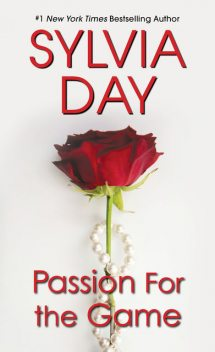 Sylvia Day –, Passion for the Game
