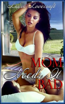 Mom Needs It Bad!, Laura Lovecraft