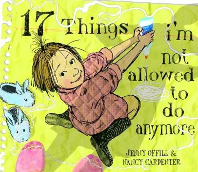 17 Things I'm Not Allowed to Do Anymore, Jenny Offill
