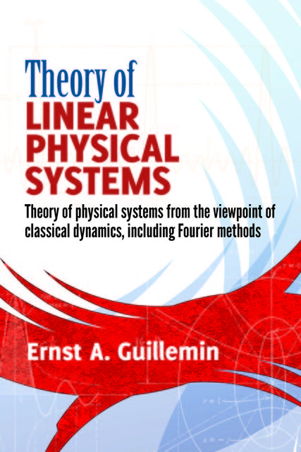 Theory of Linear Physical Systems, Ernst A.Guillemin