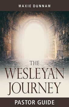 The Wesleyan Journey Pastor Guide, Maxie Dunnam