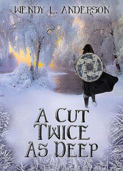 A Cut Twice as Deep, Wendy L. Anderson