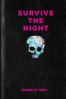 Survive the Night, Danielle Vega
