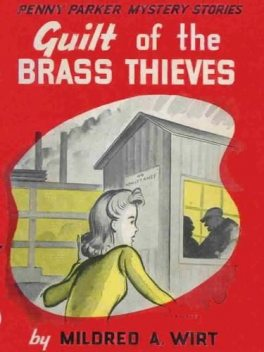Guilt of the Brass Thieves, Mildred A.Wirt