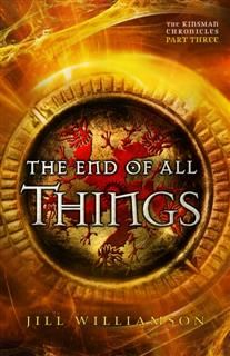 End of All Things (The Kinsman Chronicles), Jill Williamson