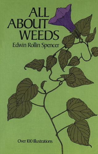 All About Weeds, Edwin R.Spencer