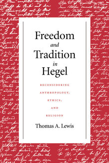 Freedom and Tradition in Hegel, Thomas Lewis