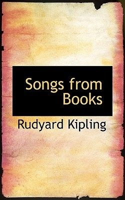 Songs from Books, Joseph Rudyard Kipling