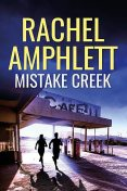 Mistake Creek, Rachel Amphlett