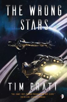 The Wrong Stars, Tim Pratt