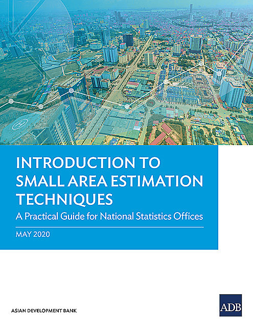 Introduction to Small Area Estimation Techniques, Asian Development Bank