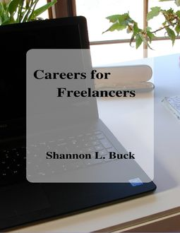 Careers for Freelancers, Shannon L. Buck
