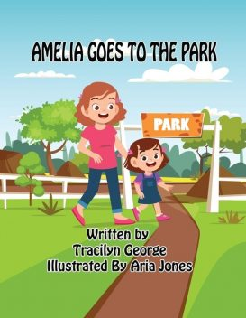 Amelia Goes to the Park, Tracilyn George