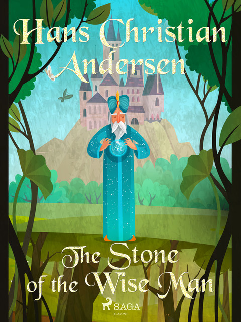 The Stone of the Wise Man, Hans Christian Andersen