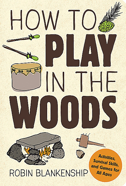 How to Play in the Woods, Robin Blankenship