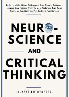 Neuroscience and Critical Thinking, Albert Rutherford