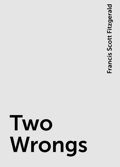 Two Wrongs, Francis Scott Fitzgerald