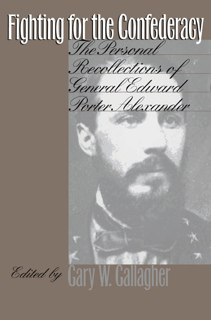 Fighting for the Confederacy, Gary W.Gallagher