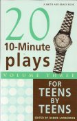 10-Minute Plays for Teens by Teens, Volume III, Debbie Lamedman