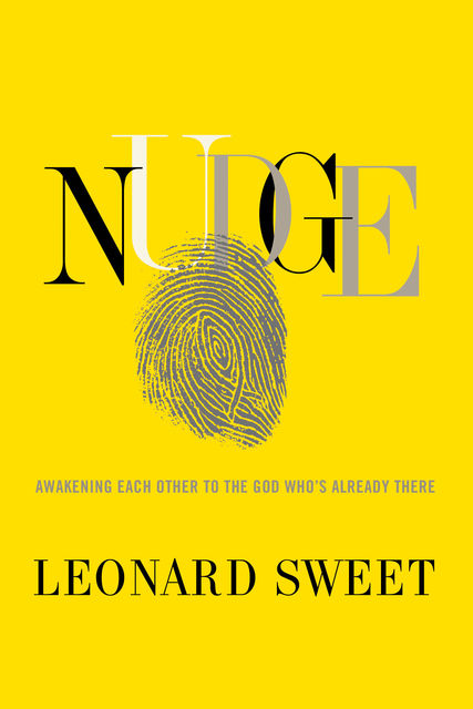 Nudge, Leonard Sweet