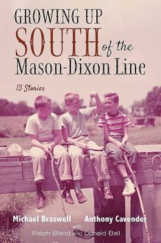 Growing Up South of the Mason-Dixon Line, Anthony Cavender, Michael Braswell
