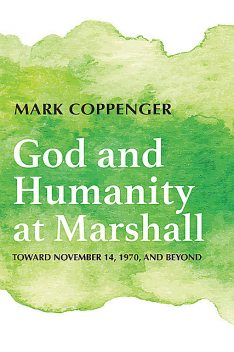 God and Humanity at Marshall, Mark Coppenger