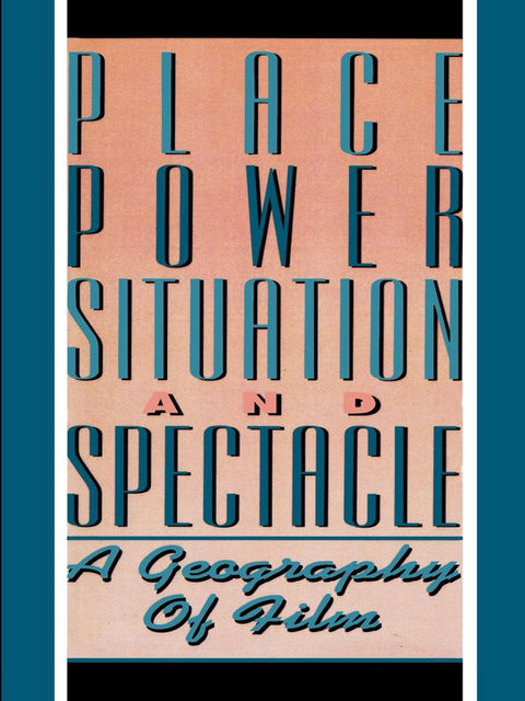 Place, Power, Situation and Spectacle, Stuart C. Aitken