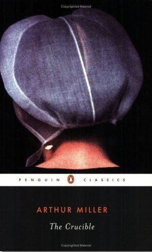 The crucible: a play in four acts, Arthur Miller