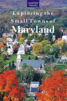 Exploring the Small Towns of Maryland, Mary Burnham