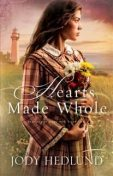 Hearts Made Whole (Beacons of Hope Book #2), Jody Hedlund