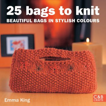 25 Bags to Knit, Emma King