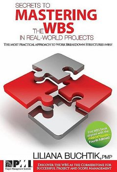 Secrets to Mastering the WBS in Real-World Projects, Liliana Buchtik