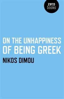 On the Unhappiness of Being Greek, Nikos Dimou