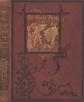 The Gold Thread / A Story for the Young, Norman Macleod