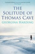The Solitude of Thomas Cave, Georgina Harding