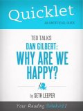 Quicklet on TED Talks: Dan Gilbert: Why Are We Happy?, Seth Leeper