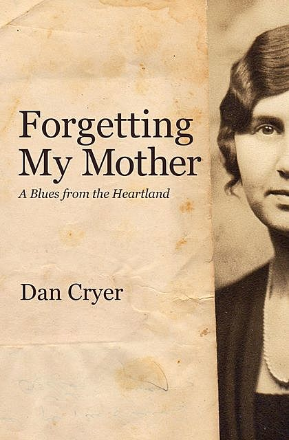Forgetting My Mother, Dan Cryer