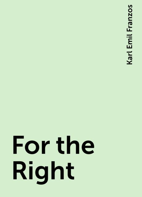 For the Right, Karl Emil Franzos