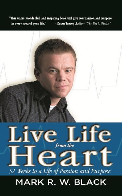Live Life From The Heart, Mark Black