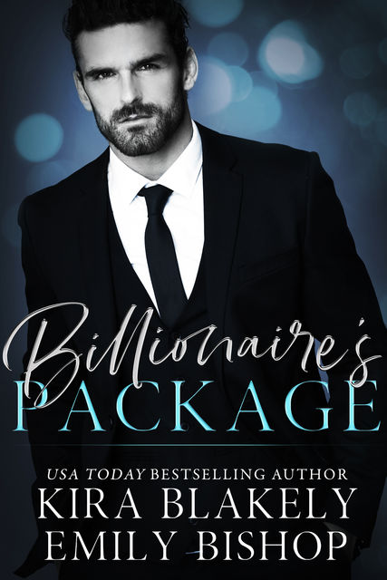 Billionaire's Package: A Billionaire Romance Novella, Kira Blakely, Emily Bishop